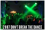 2007 Don't break the dance